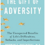 The Gift of Adversity:  The Unexpected Benefits of Life's Difficulties, Setbacks, and Imperfections (Book Review)