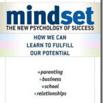 10 Big Ideas from Mindset: The New Psychology of Success