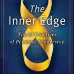 The Inner Edge: The 10 Practices of Personal Leadership (Book Review)