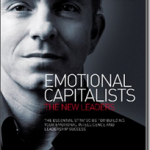 10 Big Ideas from Emotional Capitalists: The Ultimate Guide to Developing Emotional Intelligence for Leaders